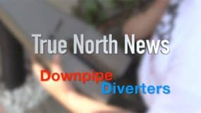 True North News – Downpipe Diverters